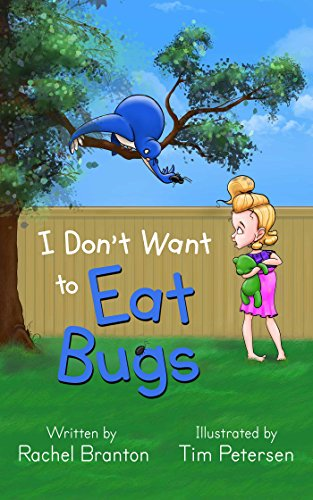 I Don't Want to Eat Bugs (Lisbon's Misadventures Book 1) by [Branton, Rachel]