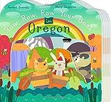 Row, Row, Row Your Boat in Oregon (Row, Row, Row Your Boat Regional Board Books)