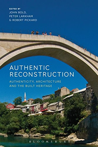 Authentic Reconstruction  Authenticity Architecture And The Built Heritage