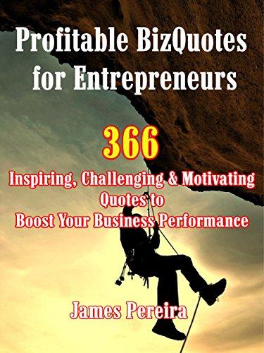 Profitable Bizquotes For Entrepreneurs 366 Inspiring Challenging