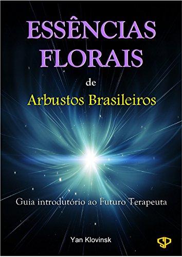 essencias-florais-de-arbustos-brasileiros-guia-introdutorio-ao-futuro-terapeuta-portuguese-edition