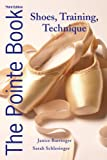 The Pointe Book, Janice Barringer and Sarah Schlesinger, 0871273578