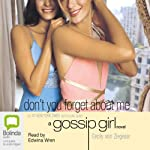 Don't You Forget About Me: Gossip Girl, Book 11 | Cecily von Ziegesar