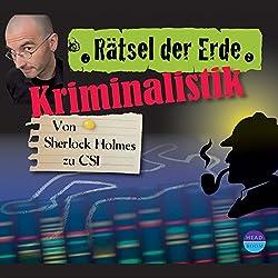 Kriminalistik: Von Sherlock Holmes zu CSI (Rätsel der Erde)