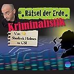 Kriminalistik: Von Sherlock Holmes zu CSI (Rätsel der Erde) | Daniela Wakonigg