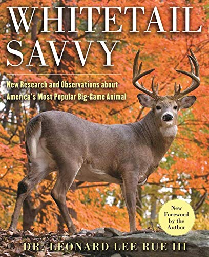 - Whitetail Savvy: New Research and Observations about the Deer, America's Most Popular Big-Game Animal