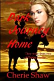 Dark Journey Home, Cherie Shaw, 1490413871