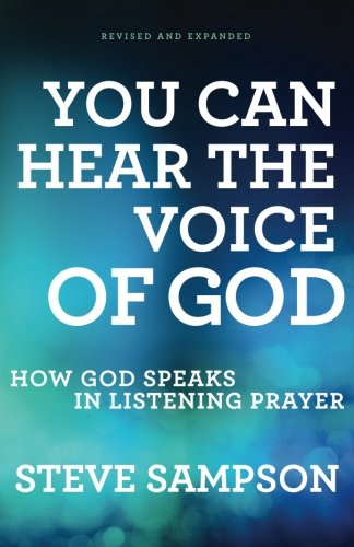 You Can Hear the Voice of God: How God Speaks in Listening Prayer (Can You Hear Us)