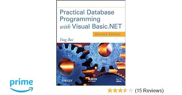 Practical Database Programming with Visual Basic NET: Ying Bai