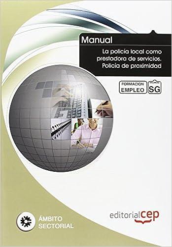 MANUAL LA POLICIA LOCAL COMO PRESTADORA DE SERVICIOS POLICIA DE PROXI: 9788468126821: Amazon.com: Books