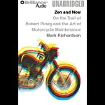 Zen and Now: On the Trail of Robert Pirsig and the Art of Motorcycle Maintenance | Mark Richardson