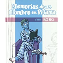 Memorias de un hombre en pijama / Memoirs of a man in pajamas (Spanish Edition)