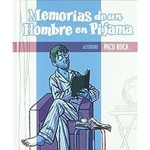 Memorias de un hombre en pijama / Memoirs of a man in pajamas (Spanish Edition)