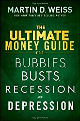 The Ultimate Money Guide for Bubbles, Busts, Recession and Depression