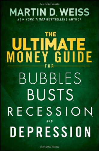 The Ultimate Money Guide for Bubbles, Busts, Recession and Depression (Depression Bubble)