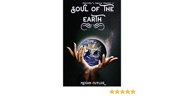 Amazon Soul Of The Earth Eternitys Empire Book 6 Ebook