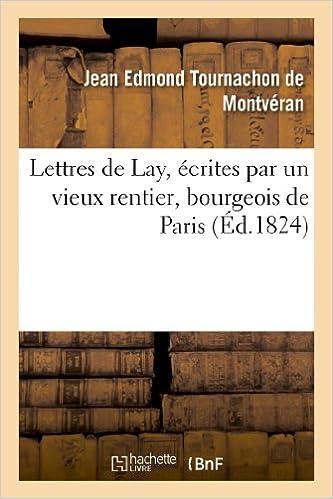 Livre Lettres de Lay, écrites par un vieux rentier, bourgeois de Paris epub pdf