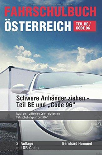 Fahrschulbuch sterreich - Anhnger: SCHWERE ANHNGER ZIEHEN - TEIL BE UND CODE 96 (German Edition)