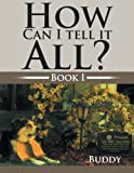 How Can I Tell It All?, Buddy, 1483697096