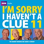 I'm Sorry I Haven't a Clue: Vol. 11 | BBC Audiobooks Ltd