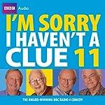 I'm Sorry I Haven't a Clue: Vol. 11 | BBC Audiobooks Ltd