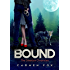 Bound (The Silverton Chronicles Book 2)