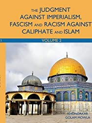 The Judgment Against Imperialism, Fascism and Racism Against Caliphate and Islam: Vol. 2 by Khondakar Mowla (2008-10-17)