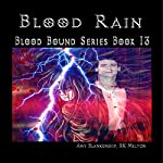 Blood Rain: Blood Bound, Book 13 | Amy Blankenship,R. K. Melton