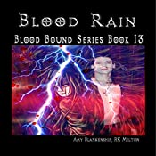 Blood Rain: Blood Bound, Book 13 | Amy Blankenship, R. K. Melton