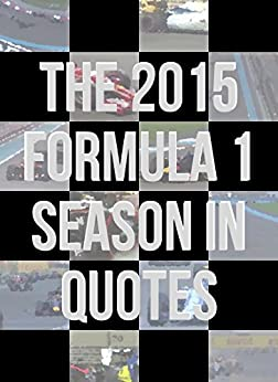 The 2015 Formula 1 Season In Quotes by [Fiennes-Cooper, Sebastian]