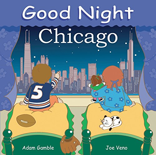Good Night Chicago (Good Night Our World) (Best Tourist Attractions In Chicago)