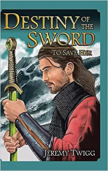 Book Destiny of the Sword: To Save Her