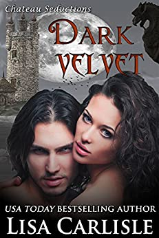 Dark Velvet (gargoyle shifter / vampire romance): Chateau Seductions by [Carlisle, Lisa]
