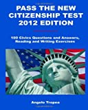 Pass the New Citizenship Test 2012 Edition, Angelo Tropea, 1468157078