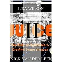 JUICE II: The State of California v. Orenthal James Simpson (California Crime Book 2)