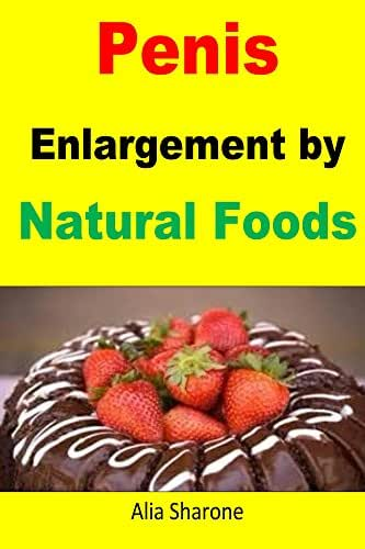 Penis Enlargement by Natural Foods: Achieve extra large penis size just by taking this protein diet
