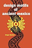 img - for Design Motifs of Ancient Mexico (Dover Pictorial Archive) by Enciso, Jorge (June 1, 1953) Paperback book / textbook / text book