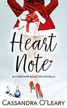 Heart Note: A Christmas romcom novella (Spritzer Chicks Book 1) by [O'Leary, Cassandra]