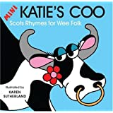 Mini Katie's Coo: Scots Rhymes for Wee Folk by James Robertson (2008-05-01)