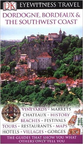 ?ZIP? Dordogne, Bordeaux And The Southwest Coast (DK Eyewitness Travel Guide). hasta Bills compra entire known Physics negocio harsh