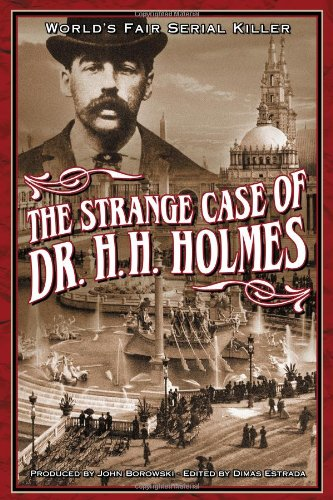 The Strange Case Of Dr. H.H. Holmes (Devil In The White City Hh Holmes)