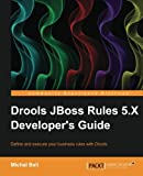 Drools Jboss Rules 5. X Developer's Guide, Michal Bali, 1782161260