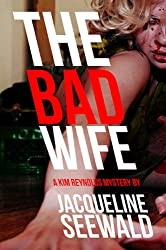 The Bad Wife: A Kim Reynolds Mystery