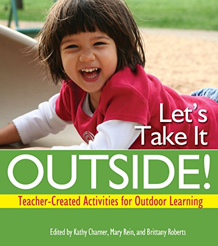Let's Take It Outside!: Teacher-Created Activities for Outdoor Learning