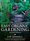 Easy Organic Gardening and Moon Planting : With Moon-Planting Dates from 2012-2017, Bagnall, Lyn, 1921844787
