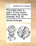 The Sugar-Cane, James Grainger, 1170417159