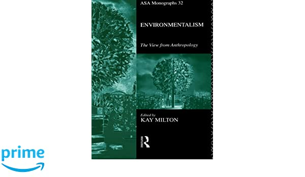 Environmentalism: The View from Anthropology (ASA Monographs)