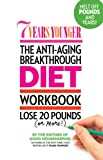 7 Years Younger the Anti-Aging Breakthrough Diet Workbook, Editors of Good Housekeeping, 1936297272