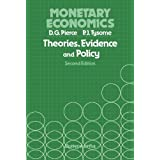 Monetary Economics: Theories, Evidence and Policy
