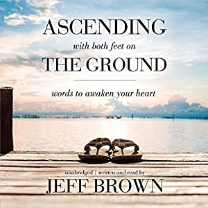 Ascending with Both Feet on the Ground Audiobook